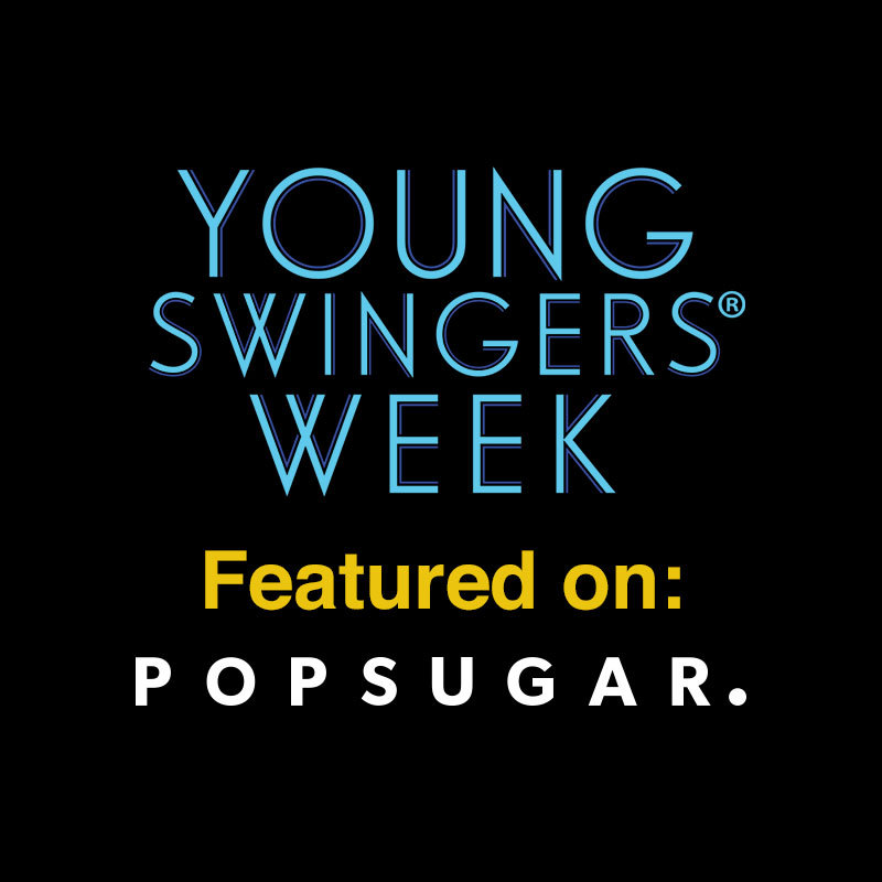 Young Swingers® Week Featured on POPSUGAR